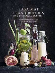 Laga mat från grunden med ssystrarna Eisenman, årets kokböcker 2019